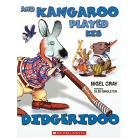 AND KANGAROO PLAYED HIS DIDGERIDOO - CHILDRENS STORY BOOK