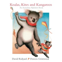 KOALAS, KITES AND KANGAROOS - AN AUSTRALIAN ALPHABET BOOK