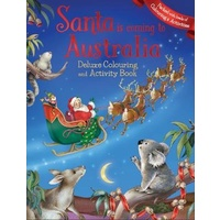 SANTA IS COMING TO AUSTRALIA DELUXE COLOURING AND ACTIVITY BOOK