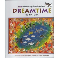 MORE TALES OF MY GRANDMOTHER'S DREAMTIME - BY NAIURA - VOLUME 2