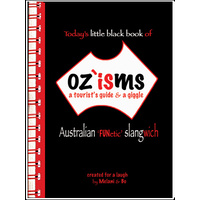 OZ`ISMS - A TOURIST'S GUIDE & A GIGGLE - THE LITTLE BLACK BOOK